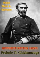 Opportunities Lost: Prelude To Chickamauga by Major Mark A. Samson