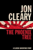 The Phoenix Tree by Jon Cleary