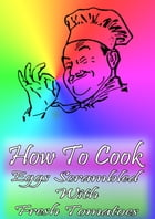 How To Cook Eggs Scrambled With Fresh Tomatoes by Cook & Book