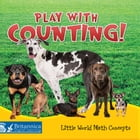 Play with Counting! by Barbara Webb