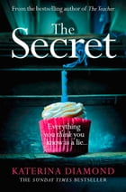 The Secret: The brand new thriller from the bestselling author of The Teacher by Katerina Diamond