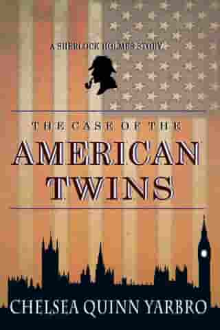 The Case of the American Twins by Chelsea Quinn Yarbro