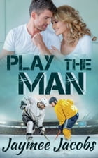 Play the Man by Jaymee Jacobs