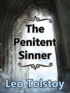 The Penitent Sinner by Leo Tolstoy