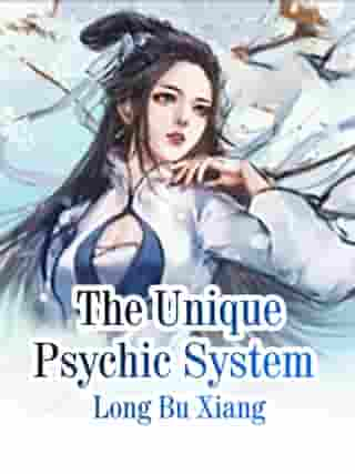 The Unique Psychic System: Volume 14