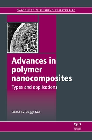 Advances in Polymer Nanocomposites Types and Applications