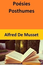 Poésies Posthumes by Alfred De Musset