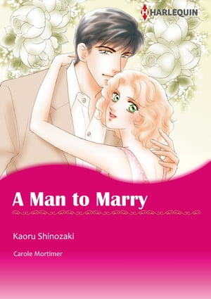 A Man to Marry (Harlequin Comics): Harlequin Comics by Carole Mortimer