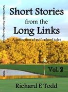 Short Stories from the Long Links: A collection of golf related tales by Richard Todd