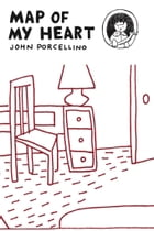 Map of My Heart by John Porcellino