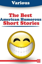 The Best American Humorous Short Stories by Various