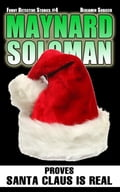 Maynard Soloman Proves Santa Claus is Real (Funny Detective Stories #4) e5943b96-5dee-4fdc-b6ed-1f63d58772b3