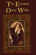 The Essential Oscar Wilde by Oscar Wilde