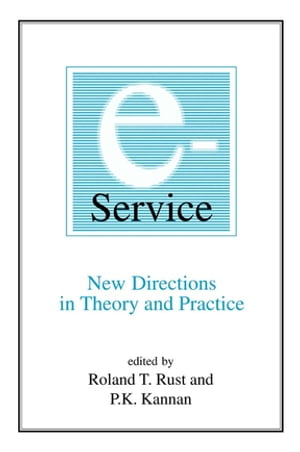 E-Service: New Directions in Theory and Practice New Directions in Theory and Practice