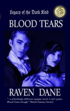 Blood Tears by Raven Dane