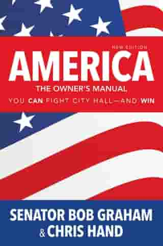 America, the Owner's Manual: You Can Fight City Hall—and Win