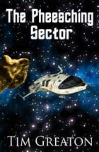 The Pheesching Sector: A 6,000 Word Short Story by Tim Greaton