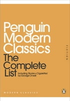 Penguin Modern Classics: The Complete List: The Complete List by Penguin Books Ltd