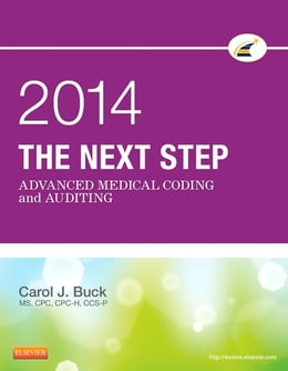 Book The Next Step: Advanced Medical Coding and Auditing, 2014 Edition - E-Book by Carol J. Buck, MS, CPC, CCS-P