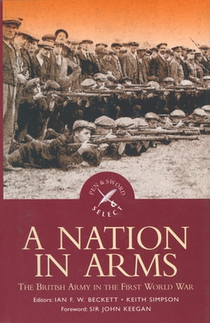 A Nation in Arms by Ian F. W. Beckett
