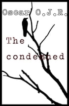 The condemned by Oscar O.J.R.