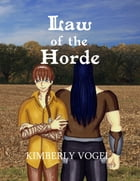 Law of the Horde by Kimberly Vogel