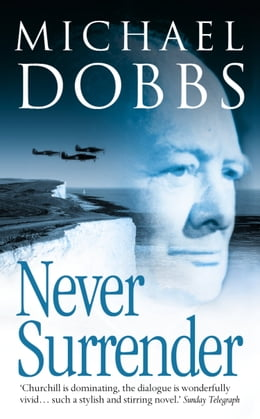 Book Never Surrender by Michael Dobbs