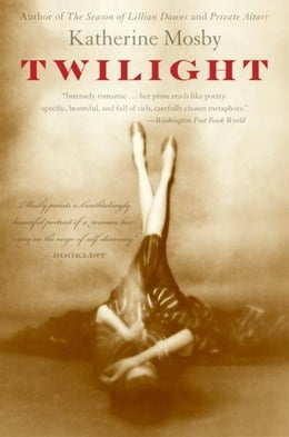 Book Twilight: A Novel by Katherine Mosby