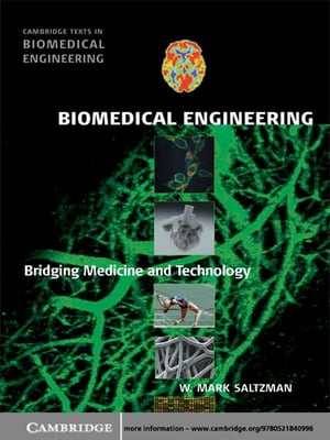 Biomedical Engineering Bridging Medicine and Technology