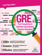 GRE Text Completion and Sentence Equivalence Practice Questions by Vibrant Publishers