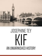Kif: An Unvarnished History by Josephine Tey
