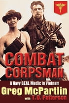 Combat Corpsman: A Navy SEAL Medic in Vietnam by Greg McPartlin