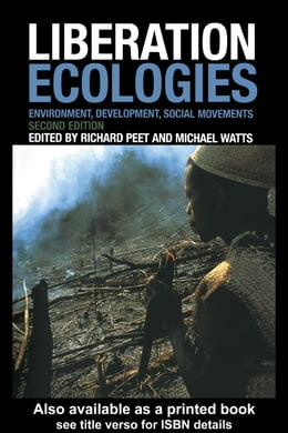 Book Liberation Ecologies: Environment, Development and Social Movements by Peet, Richard