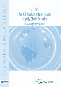 O-TTPS: for ICT Product Integrity and Supply Chain Security: a management guide