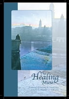 The Healing Muse: A Journal of Literary & Visual Arts by Deirdre Neilen