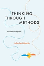 Thinking Through Methods: A Social Science Primer