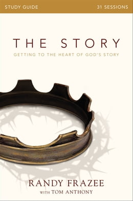 Book The Story Study Guide: Getting to the Heart of God's Story by Randy Frazee