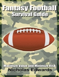 Fantasy Football Survival Guide: Maximize Value and Minimize Risk