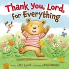 Thank You, Lord, For Everything by P J Lyons