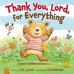 Book Thank You, Lord, For Everything by P J Lyons