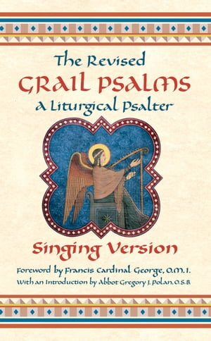 The Revised Grail Psalms - Singing Version: A Liturgical Psalter