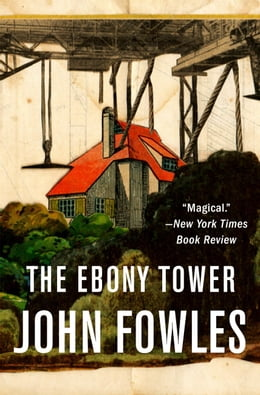 Book The Ebony Tower by John Fowles