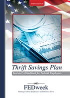 The Thrift Savings Plan Investor's Handbook for Federal Employees by FEDweek LLC