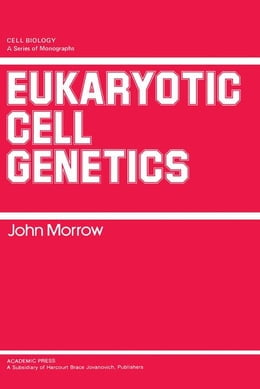 Book Eukaryotic Cell Genetics by Morrow, John
