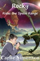 Rocky Rides the Space Range by Carlie Simonsen