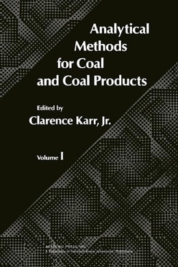 Book Analytical methods for coal and coal products by Karr, Clarence Jr.