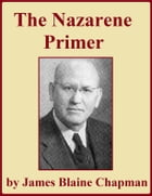 The Nazarene Primer by James Blaine Chapman