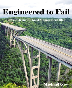 Engineered to Fail by Michael Gow
