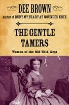 The Gentle Tamers: Women of the Old Wild West