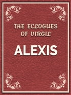 Alexis by THE ECLOGUES OF VIRGIL